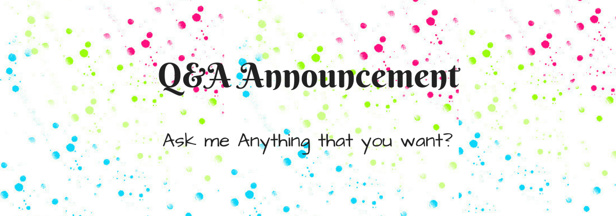 Q&A Announcement | Ask me anything that you want?