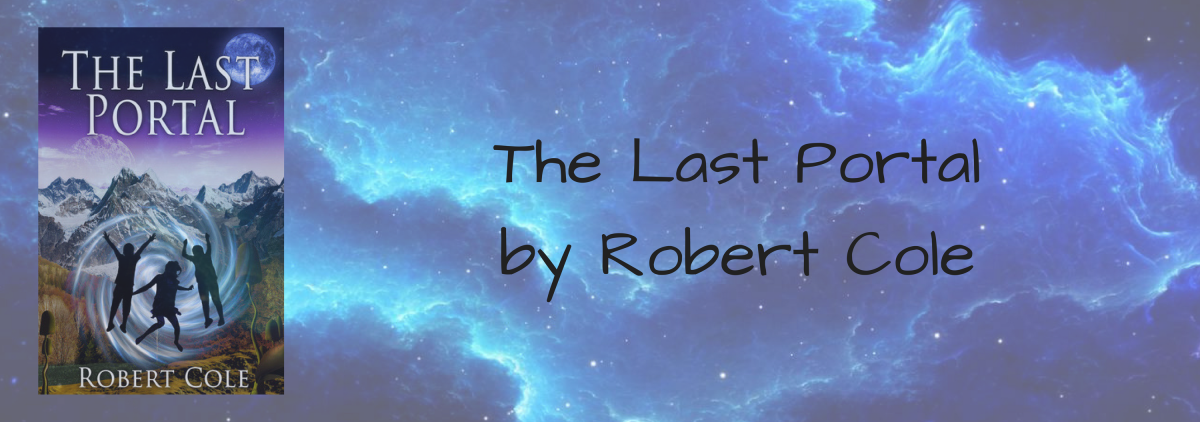 eARC Review: The Last Portal by Robert Cole