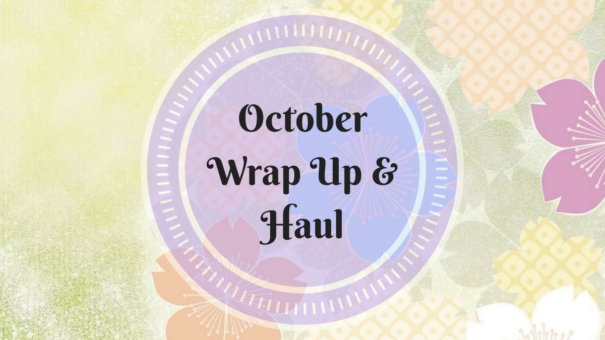 October Wrap up & Haul