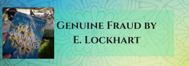 Genuine Fraud by E. Lockhart (1)