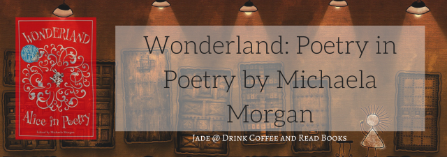 Wonderland_ Poetry in Poetry by Michaela Morgan (1)