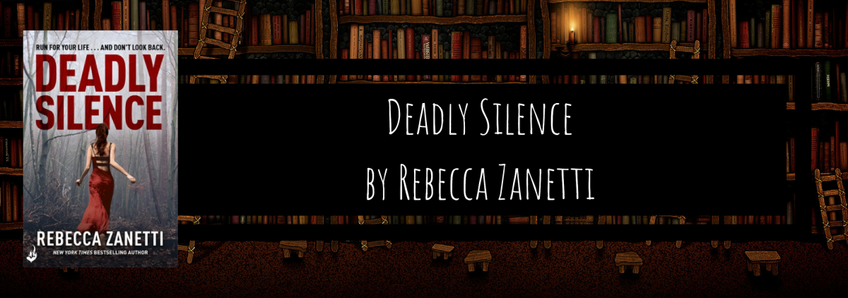 eARC Review: Deadly Silence by Rebecca Zanetti