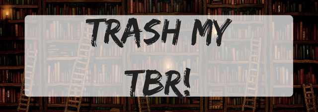 Trash my TBR